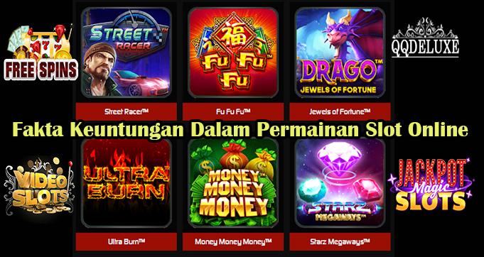 Fakta Keuntungan Dalam Permainan Slot Online