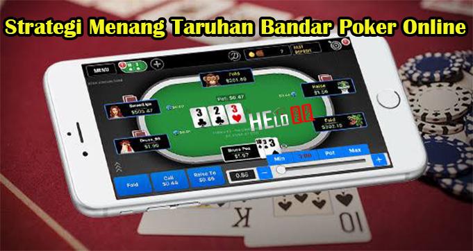 Strategi Menang Taruhan Bandar Poker Online