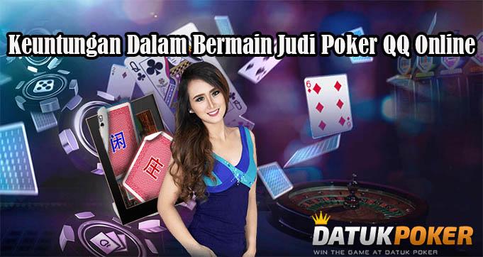Keuntungan Dalam Bermain Judi Poker QQ Online